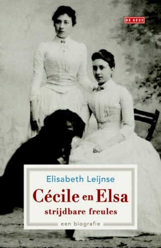 Cécile en Elsa, strijdbare freules - Elisabeth Leijnse