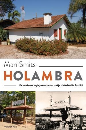 Holambra - De moeizame beginjaren van een stukje Nederland in Brazilië