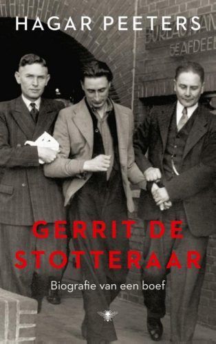Gerrit de Stotteraar. Biografie van een boef