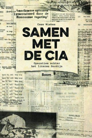 Samen met de CIA. Operaties achter het ijzeren Gordijn