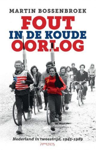 Fout in de Koude Oorlog - Martin Bossenbroek