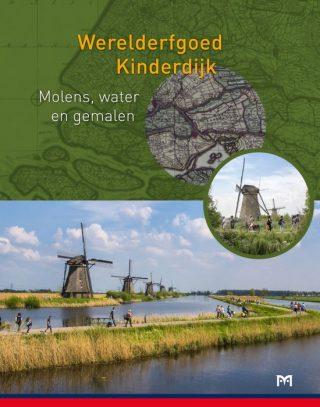 Werelderfgoed Kinderdijk. Molens, water en gemalen