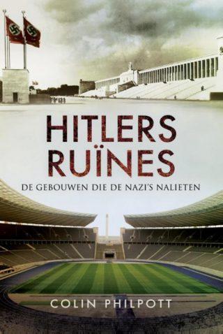 Hitlers ruïnes. De gebouwen die de nazi's nalieten