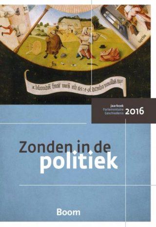 Zonden in de politiek - Jaarboek parlementaire geschiedenis 2016