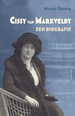 Cissy van Marxveldt. Een biografie - Monica Soeting