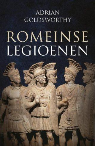 Romeinse legioenen - Adrian Goldsworthy