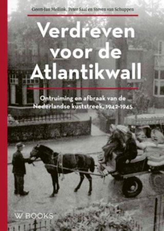 Verdreven voor de Atlantikwall - Geert-Jan Mellink e.a.