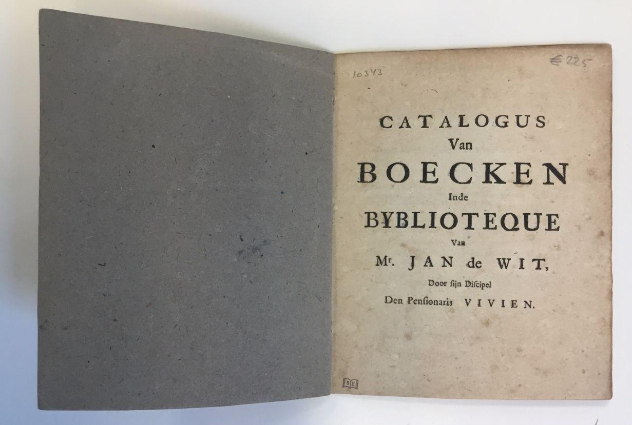 Catalogus Van Boecken in de Bybliotheque van Mr. Jan de Wit