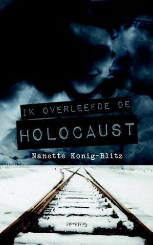Ik overleefde de Holocaust - Nanette König-Blitz