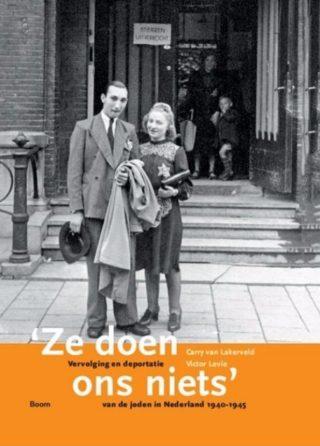 Ze doen ons niets - Vervolging en deportatie van de Joden in Nederland 1940-1945