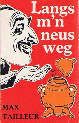 Max Tailleur - 'Langs m'n neus weg' - Boekwinkeltjes.nl