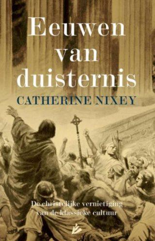 Eeuwen van duisternis - De christelijke vernietiging van de klassieke cultuur