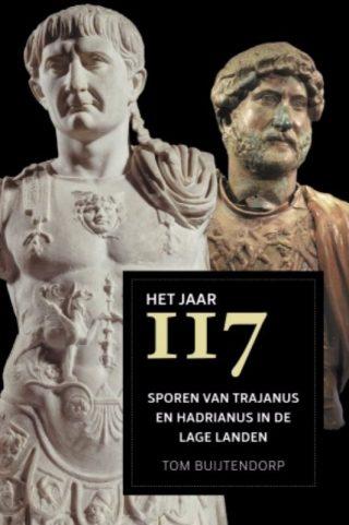 Het jaar 117 - Sporen van Trajanus en Hadrianus in de lage landen