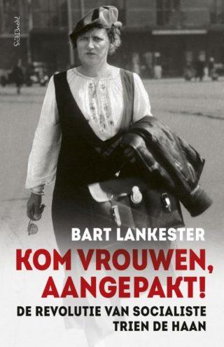Kom vrouwen, aangepakt! - Bart Lankester, € 24.99
