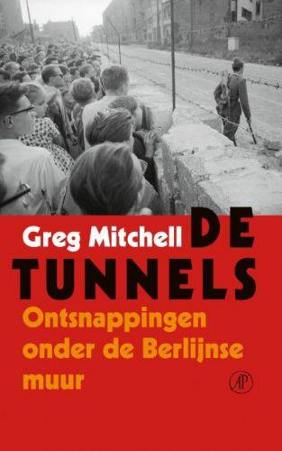 De tunnels. Ontsnappingen onder de Berlijnse Muur