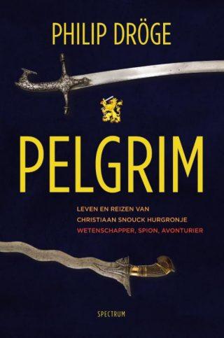 Pelgrim - Leven en reizen van Christiaan Snouck Hurgronje