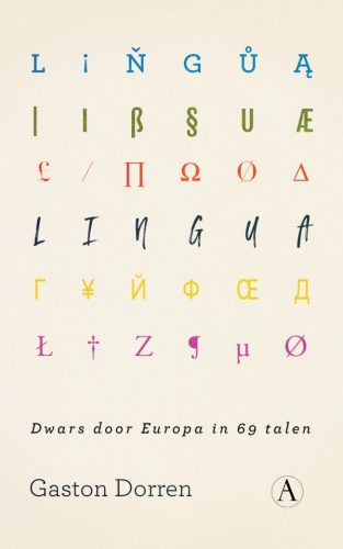Lingua. Dwars door Europa in 69 talen - Gaston Dorren (€ 19.99)