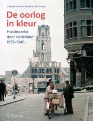 De oorlog in kleur - Hustinx reist door Nederland, 1939-1946