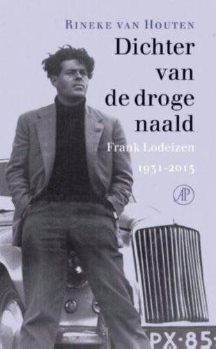 Dichter van de droge naald - Frank Lodeizen 1931-2013