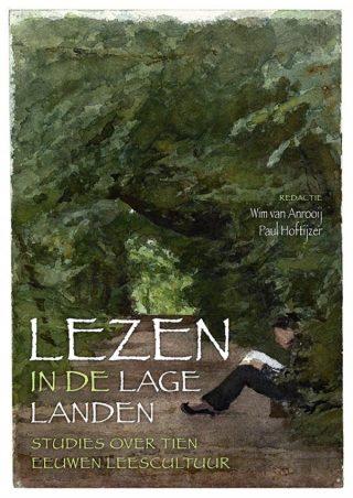 Lezen in de Lage Landen. Studies over tien eeuwen leescultuur