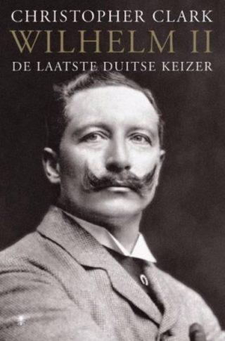 Wilhelm II - De laatste Duitse Keizer (Christopher Clark)