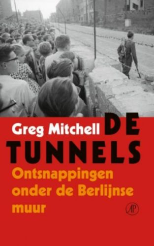 De tunnels - Ontsnappingen onder de Berlijnse Muur