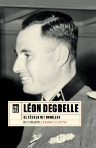 Léon Degrelle - De Führer uit Bouillon