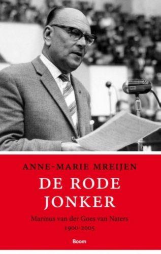 De rode jonker - Marinus van der Goes van Naters, 1900-2005