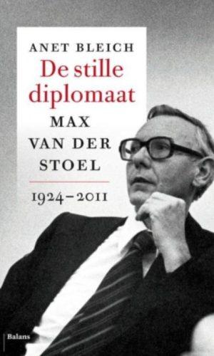 De stille diplomaat - Max van der Stoel, 1924-2011
