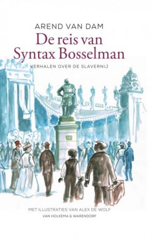 De reis van Syntax Bosselman Verhalen over de slavernij