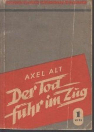 Der tod fuhr im zug - Axel Alt
