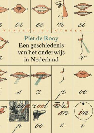 Een geschiedenis van het onderwijs in Nederland - Piet de Rooy