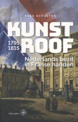 Kunstroof - Nederlands bezit in Franse handen, 1795-1815