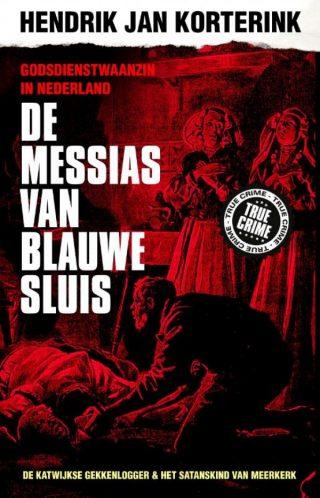 De Messias van Blauwe Sluis Godsdienstwaanzin in Nederland