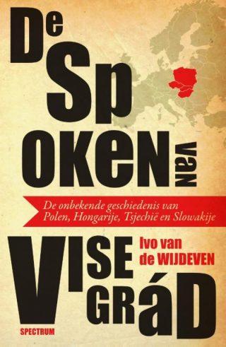 De spoken van Visegrád - Ivo van de Wijdeven