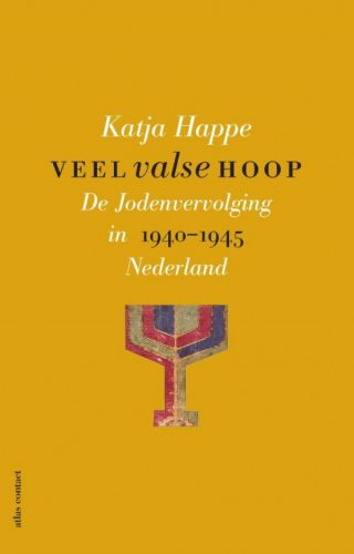 Veel valse hoop De jodenvervolging in Nederland 1940-1945