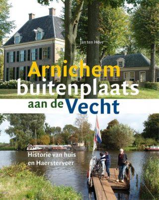 Arnichem - buitenplaats aan de Vecht Historie van huis en Haersterveer