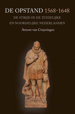 De Opstand 1568-1648 - Arnout van Cruyningen