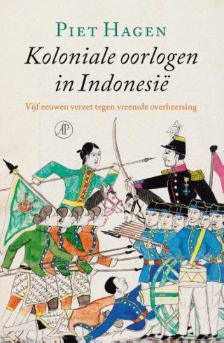 Koloniale oorlogen in Indonesië – Piet Hagen