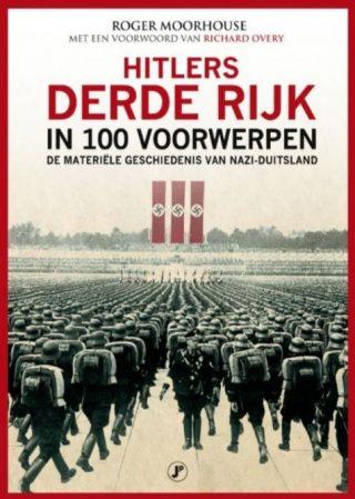 Hitlers Derde Rijk in 100 voorwerpen - Roger Moorhouse