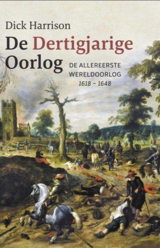 De Dertigjarige Oorlog - De allereerste wereldoorlog 1618-1648