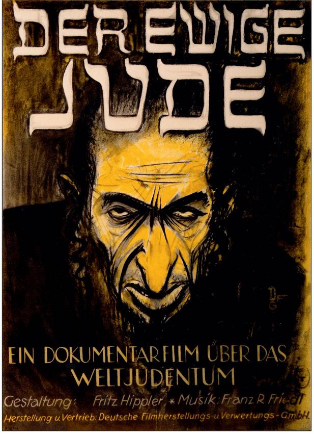 Filmposter van Der Ewige Jude uit 1940. Propaganda, maar niet voor de gevoelige kijker