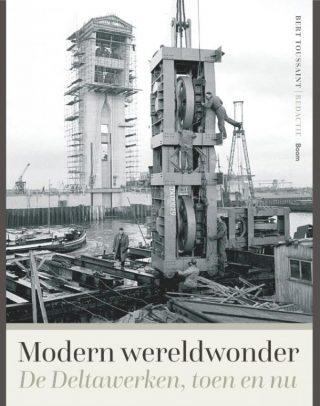 Modern wereldwonder Geschiedenis van de Deltawerken
