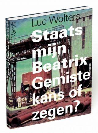 Staatsmijn Beatrix. Gemiste kans of zegen? - Luc Wolters ( €25 )