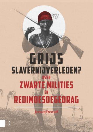 Grijs slavernijverleden Over zwarte milities en redimoesoegedrag