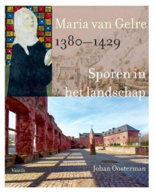Maria van Gelre (1380-1429) - Sporen in het landschap