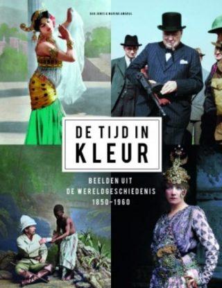 De tijd in kleur - Beelden uit de wereldgeschiedenis 1850-1960