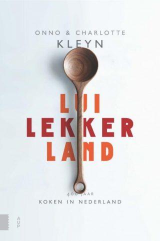 Luilekkerland 400 jaar koken in Nederland