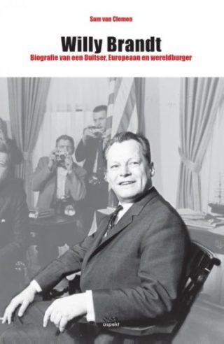 Willy Brandt Biografie van een Duitser, Europeaan en wereldburger