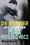 De bokser -  Het leven van Max Moszkowicz (Biografie)